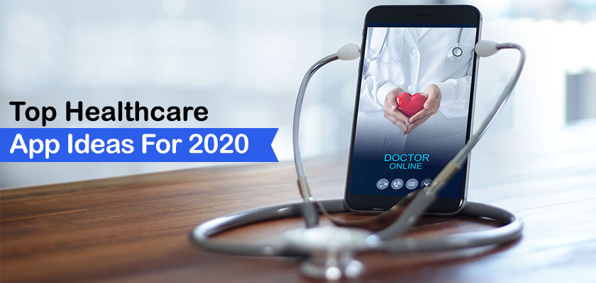 Top Healthcare App Ideas for 2020