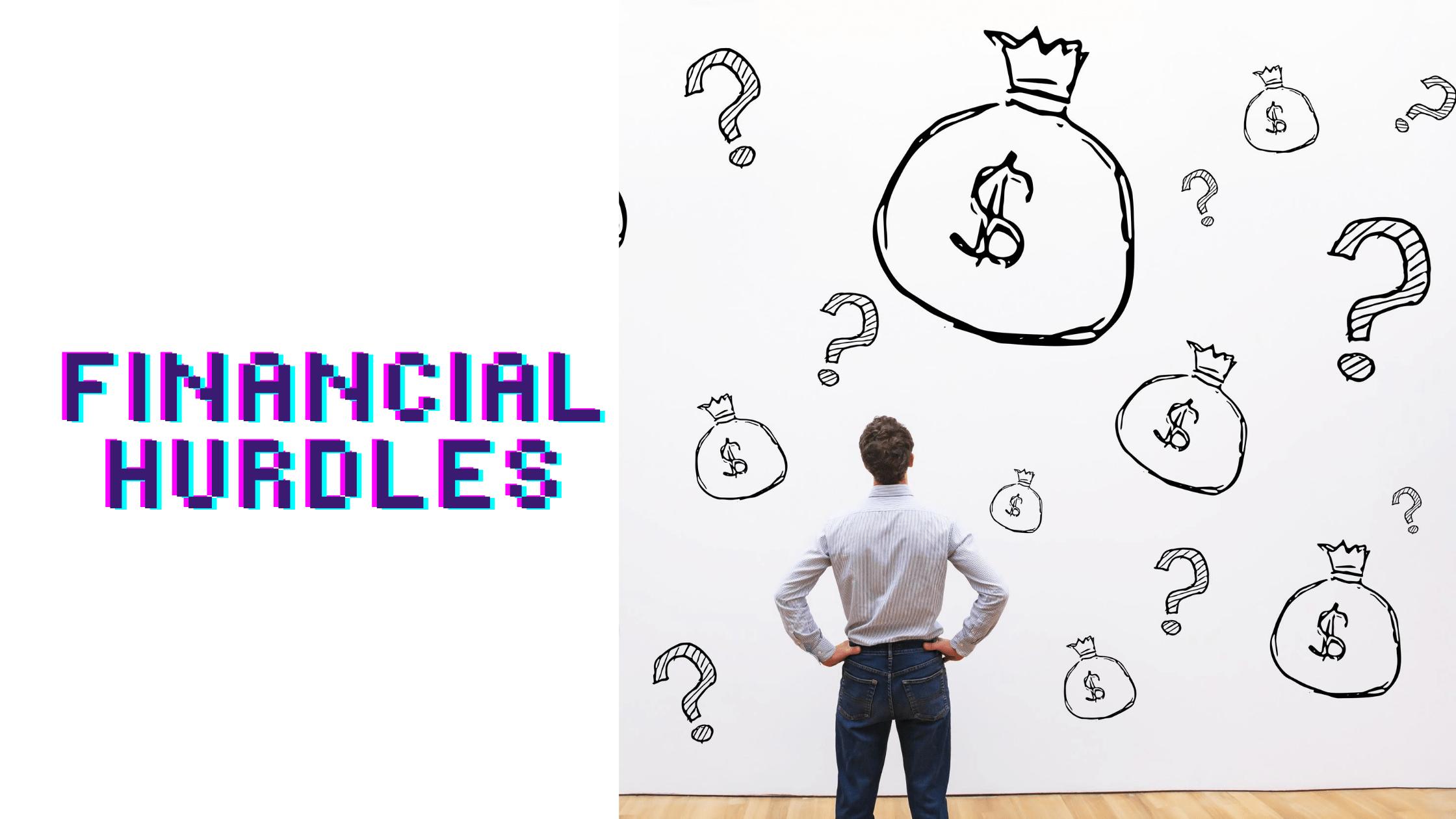 financial hurdles